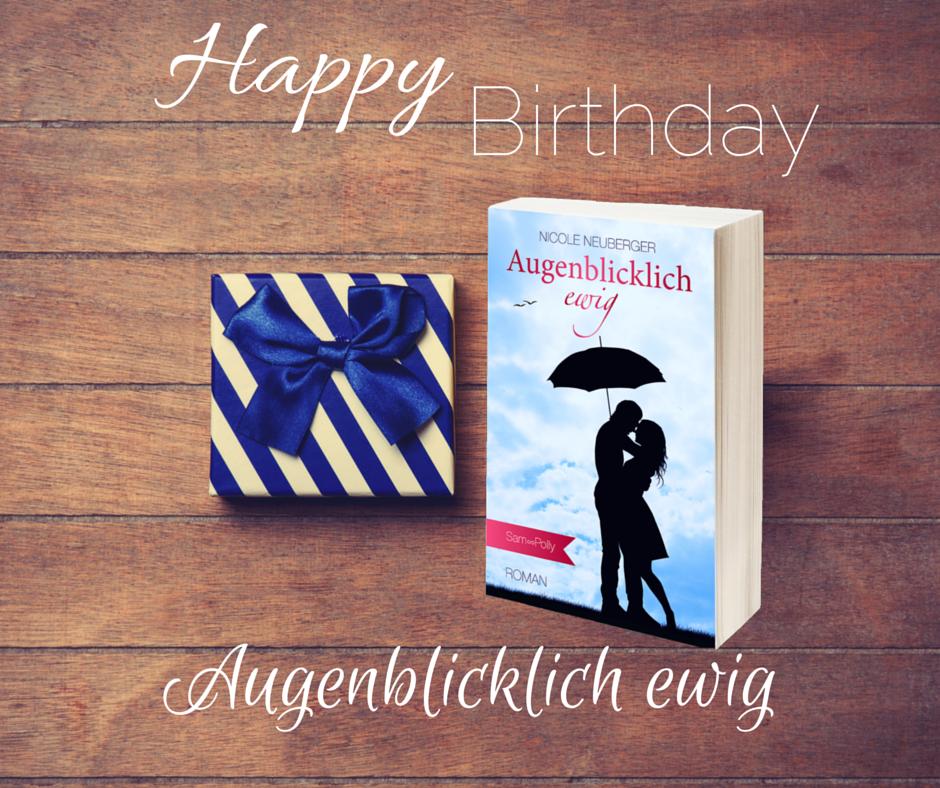 Happy Birthday Augenblicklich ewig ©Nicole Neuberger